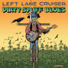dirtyspliffblues-leftlanecruiser